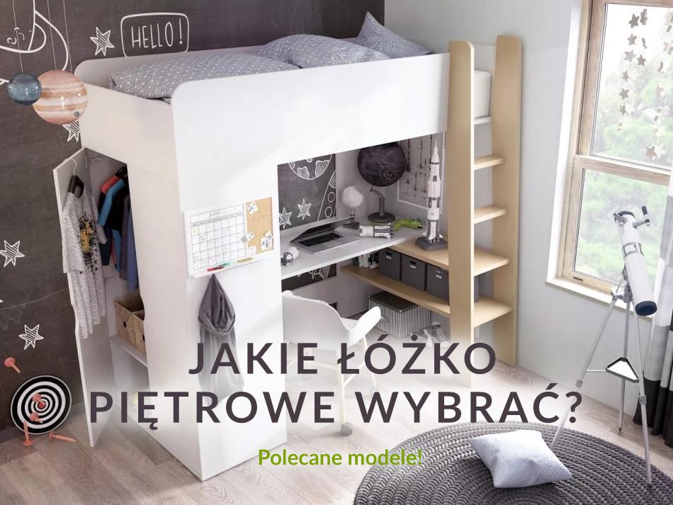 Jakie łóżko piętrowe wybrać? Polecane modele!
