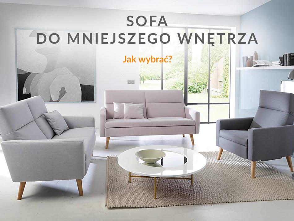 Sofa do mniejszego wnętrza